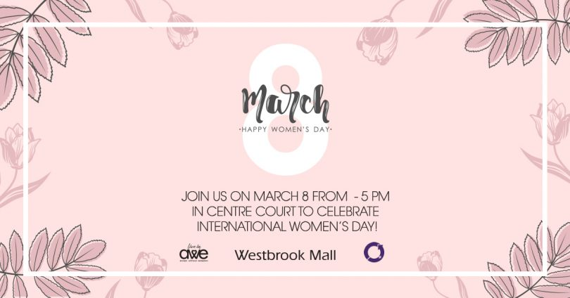 celebrate international women's day at Westbrook Mall